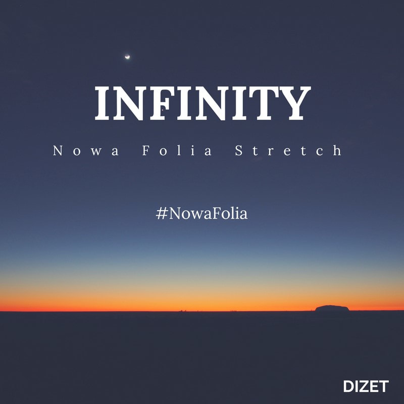 Infinity Nowa Folia Stretch 2018